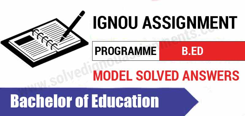 Ignou BED Solved Assignments download