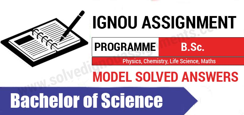 ignou solved assignments of b sc maths chemistry physics  ignou b sc solved assignments 2017 ignou b sc books ignou b sc study material physics chemistry mathematics life science